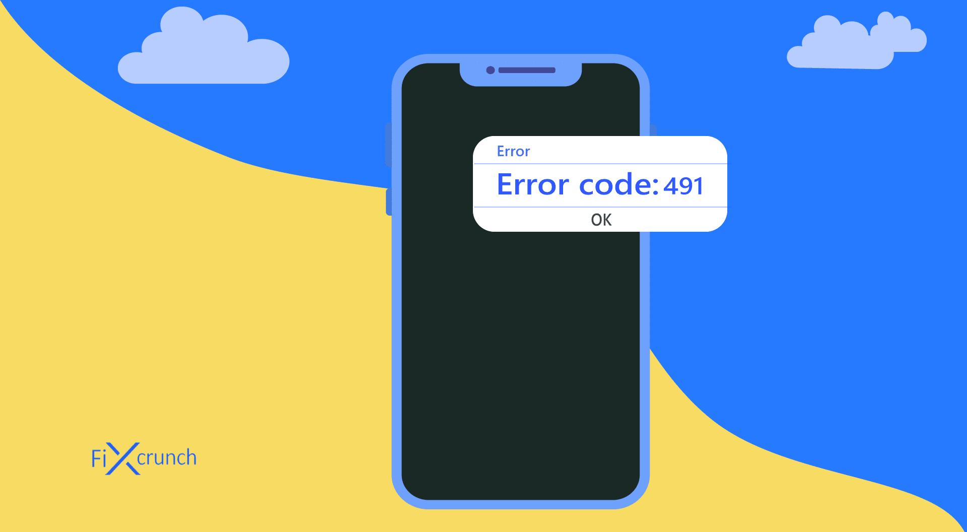 Fix Error Code 491 Error